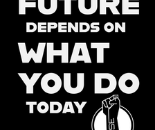 OUR FUTURE DEPENDS ON